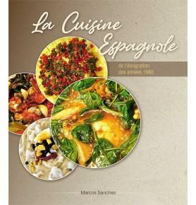 Livre de recette - La Cuisine Espagnole de l'émigration des années 1960 par Marcos Sanchez
